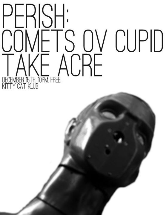 Comets Ov Cupid poster for Perish Goth Night Dec 2011